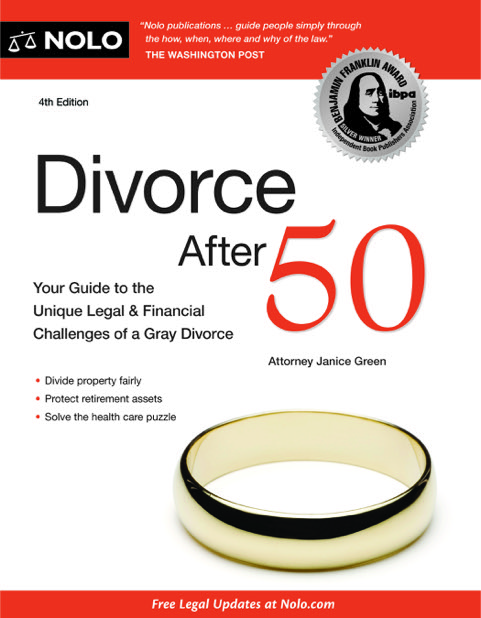 Divorce After 50: Your Guide to the Unique Legal and Financial Challenges (Nolo Press, 2d Ed. 2013)
